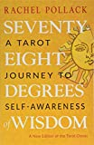 Seventy-Eight Degrees of Wisdom: A Tarot Journey to