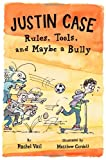 Justin Case: Rules, Tools, and Maybe a Bully, Rachel Vail, 1250039789