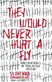 They Would Never Hurt a Fly, Slavenka Drakulic, 0670033324
