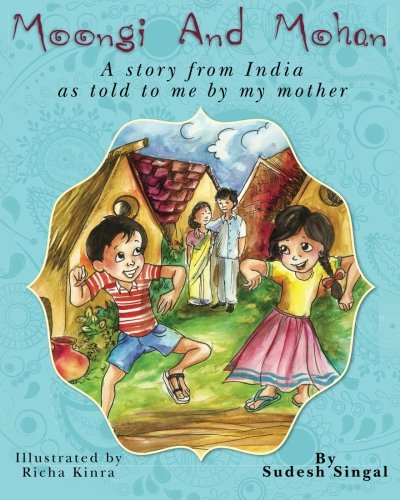 Moongi and Mohan: A Story From India As Told To Me By My Mother pdf