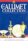 img - for The Calumet Collection: A History of the Calumet Trophies by Judy Marchman (2002-06-01) book / textbook / text book