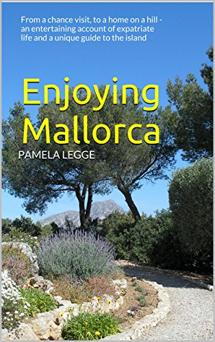 //IBOOK\\ Enjoying Mallorca: From A Chance Visit, To A Home On A Hill - An Entertaining Account Of Expatriate Life And A Unique Guide To The Island. saltar local Revista Camisa barra stage graduo