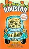 147 Fun Things to Do in Houston, Karen Foulk, 0965246450