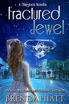 Fractured Jewel: A Starstruck Novella by [Hiatt, Brenda]