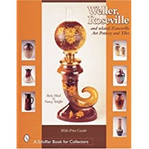 Weller, Roseville & Related Zanesville Art Pottery & Tiles (Schiffer Book for Collectors)