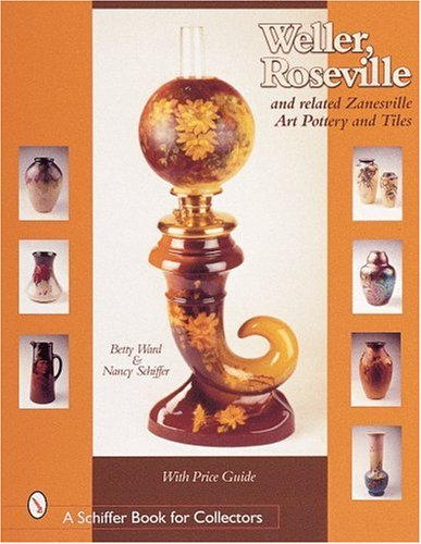 Weller, Roseville & Related Zanesville Art Pottery & Tiles (Schiffer Book for Collectors) ()