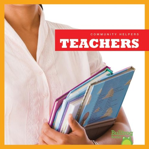 (Teachers (Bullfrog Books: Community Helpers))