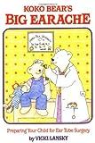 KoKo Bear's Big Earache, Vicki Lansky, 0916773264