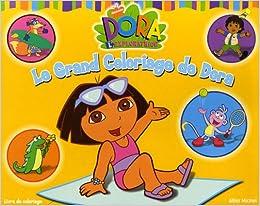 Le Grand Coloriage De Dora French Edition 9782226171733