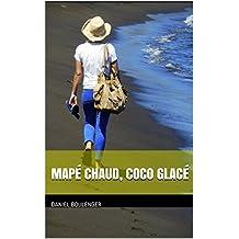 Mapé chaud, coco glacé (French Edition)