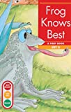 Frog Knows Best, Gina Clegg Erickson, 0613115619