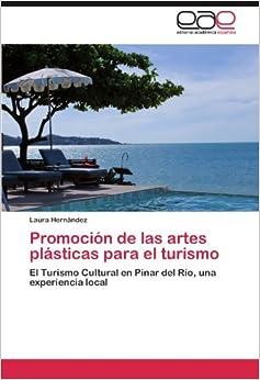 Book Promoción de las artes plásticas para el turismo: El Turismo Cultural en Pinar del Río, una experiencia local