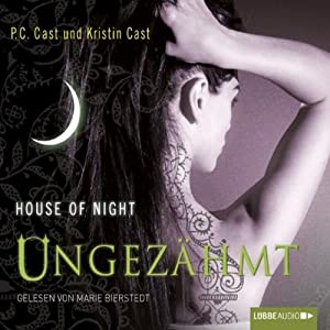 Ungezähmt (House of Night 4) Hörbuch