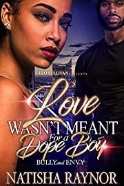 Love Wasn't Meant for a Dope Boy: Bully and Envy