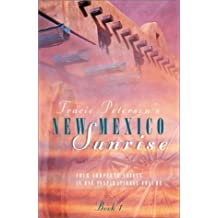 New Mexico Sunrise: Faith and Love Hold Generations Together in Four Complete Novels by Tracie Peterson (2001-04-06)