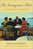 The Immigrant's Table, Mary Lou Sanelli, 1929355157