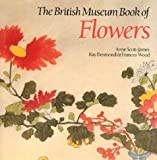 The British Museum Book of Flowers, Ann S. James and Ray Desmond, 0714117005