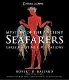 Mystery of the Ancient Seafarers, Robert D. Ballard and Toni Eugene, 0792258452