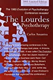 img - for The Lourdes of Psychotherapy : The 1985 Evolution of Pscyhotherapy Conference revealed 2005 Limited Edition book / textbook / text book