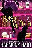 Basic Witch: Witches of Salem (Gemma Bradbury Magical Cozy Mysteries Book 1)