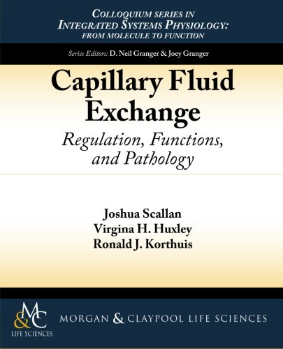 Capillary Fluid Exchange: Regulation, Functions, and Pathology (Colloquium Lectures on Integrated Systems Physiology: from Molecule to Function)