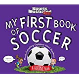 My First Book of Soccer: A Rookie Book: Mostly Everything Explained About the Game (A Sports Illustrated Kids Book) (Sports Illustrated Kids Rookie Books)
