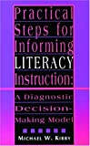 Practical Steps for Informing Literacy Instruction : A Diagnostic Decision-Making Model, Kibby, Michael W., 0872071332