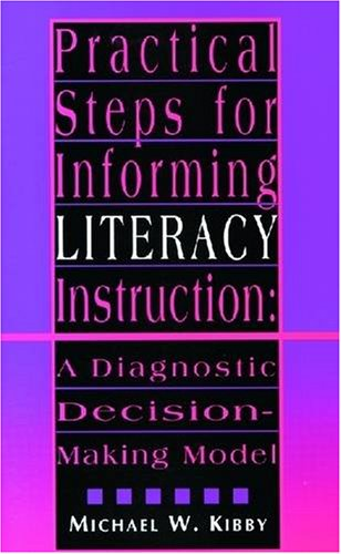 Practical Steps For Informing Literacy Instruction  A Diagnostic Decision Making Model