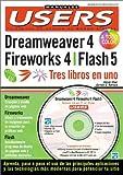 Macromedia Dreamweaver 4, Fireworks 4 y Flash 5 = Tres Libros en Uno: Manuales Users, en Espanol / Spanish (Spanish Edition)