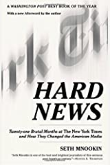 Hard News: Twenty-one Brutal Months at The New York Times and How They Changed the American Media by Seth Mnookin (2005-08-09)