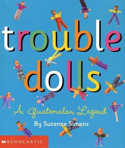 Trouble Dolls: A Guatemalan Legend pdf epub