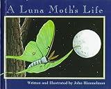 A Luna Moth's Life, John Himmelman, 0516208217