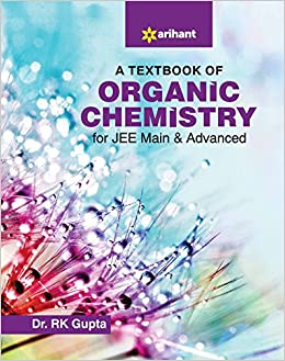 A Textbook of Organic Chemistry for JEE Main and Advanced