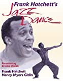 img - for Frank Hatchett's Jazz Dance Paperback March 8, 2000 book / textbook / text book