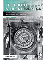 The Photo Student Handbook: Essential Advice on Learning Photography and Launching Your Career Path
