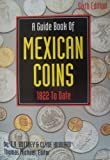 img - for A Guide Book of Mexican Coins: 1822 To Date book / textbook / text book