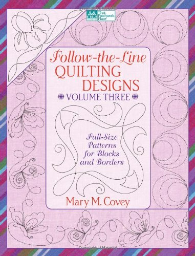 Long Arm Quilting Patterns - Follow-the-Line Quilting Designs, Vol. 3: Full-Size Patterns for Blocks and Borders