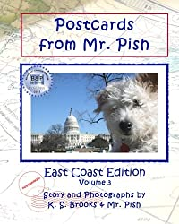 Postcards from Mr. Pish: East Coast (Mr. Pish Educational Series) (Volume 3)