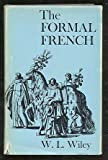 Formal French, William L. Wiley, 0674309006