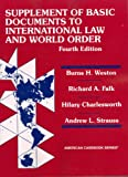 Basic Document Supplement to International Law and World Order, Weston, Burns H. and Burns, Falk, 0314251405