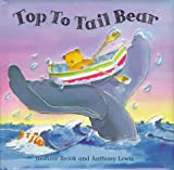 img - for Top to Tail Bear (Pull-Tab Books) book / textbook / text book
