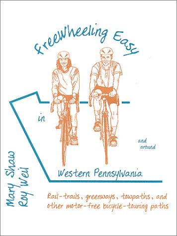 Free Wheeling Easy in & Around Western Pennsylvania : Motor Free Trails for Cyclists and Walkers Roy Weil