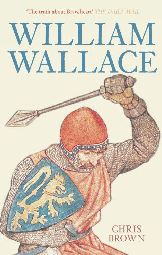 William Wallace: The True Story of Braveheart