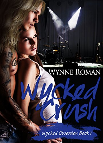 Wycked Crush (Wycked Obsession Book 1) (Best Places To Rock Climb)