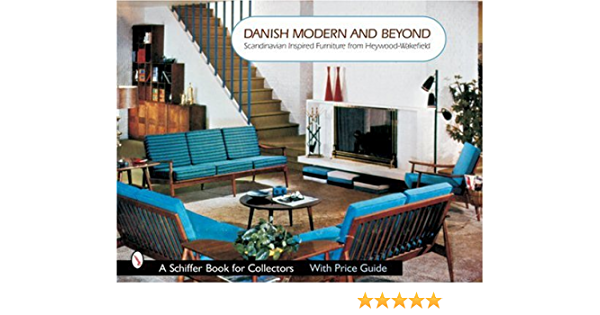 Danish Modern And Beyond Scandinavian Inspired Furniture From Heywood Wakefield Schiffer Book For Collectors Baker Donna S 9780764322167 Amazon Com Books