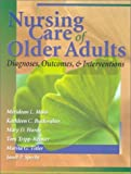 img - for Nursing Care of Older Adults: Diagnoses, Interventions, and Outcomes book / textbook / text book
