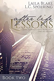 After Life Lessons - Book Two by [Blake, Laila, Spoering, L.C.]