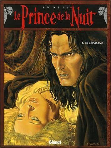 Lire Le Prince de la Nuit, Tome 1 : Le Chasseur : Avec Tome 2, La lettre de l'inquisiteur offert pdf ebook