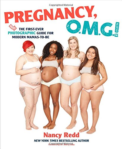 Pregnancy, OMG!: The First Ever Photographic Guide for Modern Mamas-to-Be cover