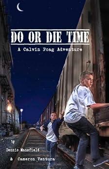 Do or Die Time by [Mansfield, Dennis, Ventura, Cameron]